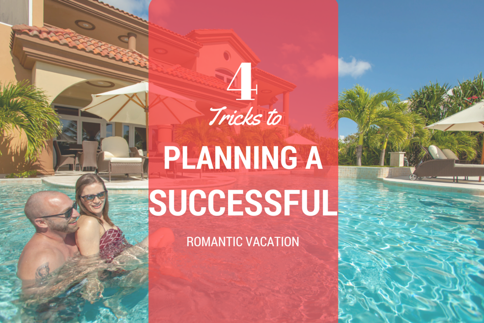 Planning a Successful Romantic Vacation