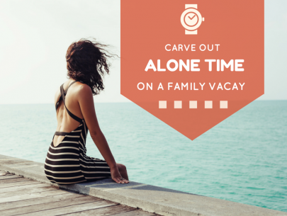 Carve Out Alone Time on A Family Vacay