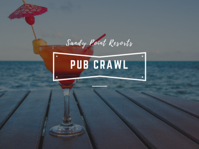 Sandy Point Resorts Pub Crawl!
