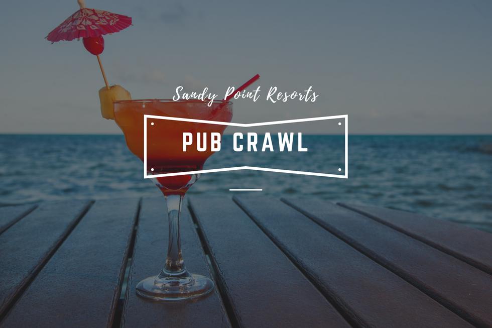 Sandy Point Resorts Pub Crawl!