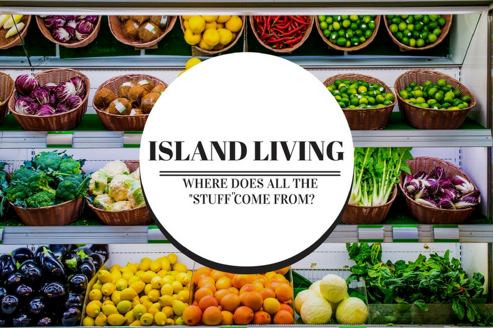Island Living - Where does all the stuff come from?