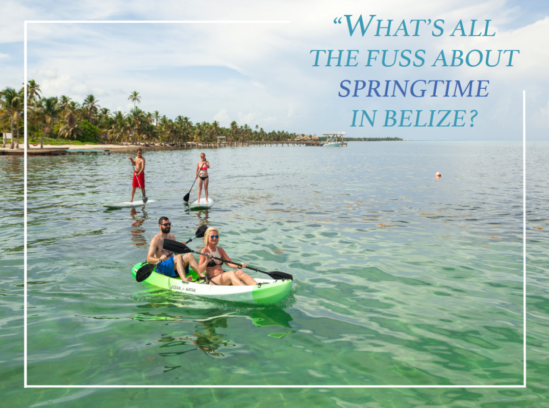 A Commonly Asked Question Is When The Best Time To Visit Belize We Re Here With An Answer For Many Spring Holy Grail Of Sun Sand And Sea