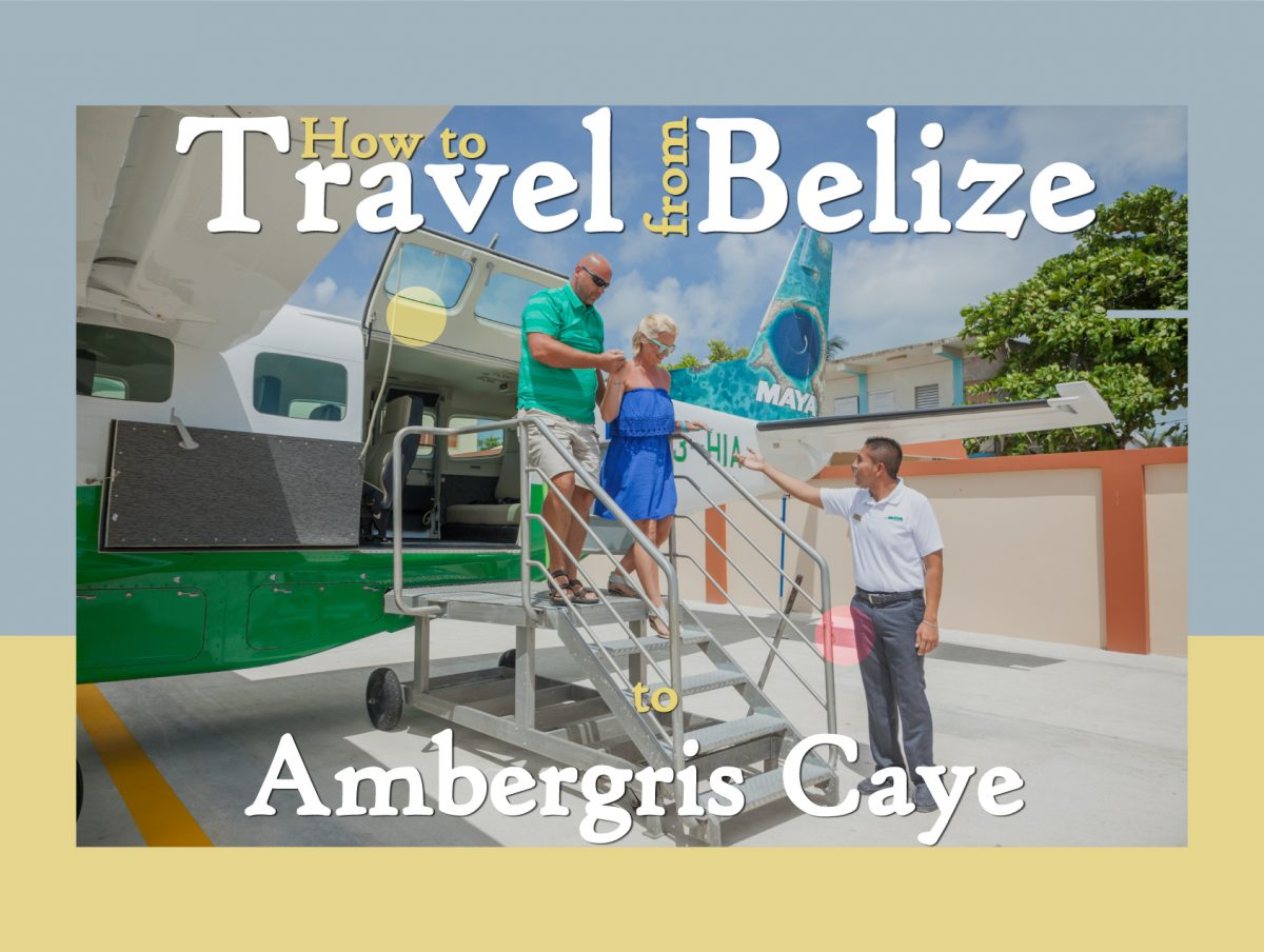 How to travel from Belize to Ambergris Caye