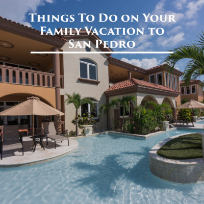 Belizean Cove Things to do on your family vacation