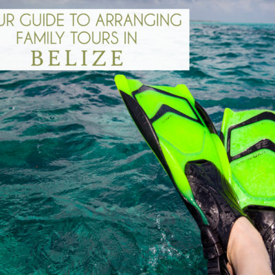 Guide To Arranging Family Tours In Belize