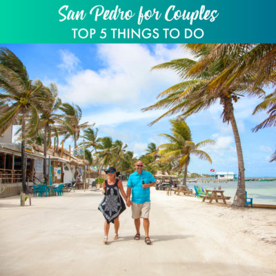 San Pedro for couples Top 5 things to do