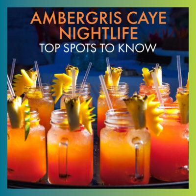 Ambergris-Caye-Nightlife
