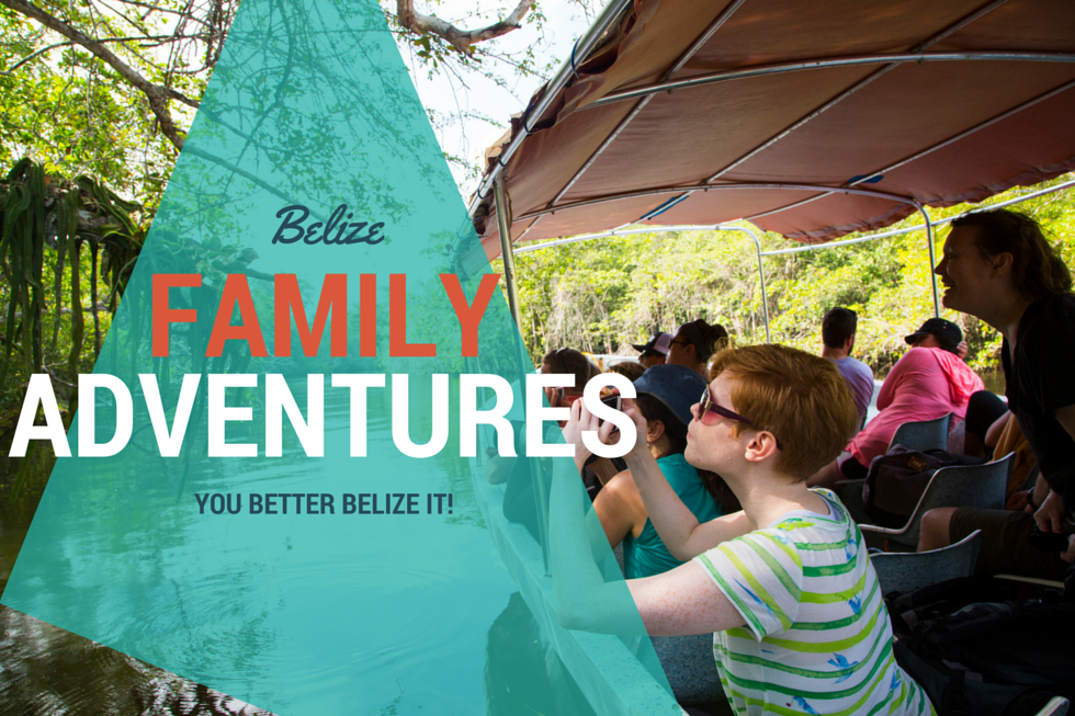 Belize Family Adventures