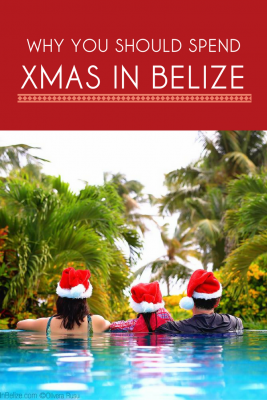 Why You Should Spend Christmas in Belize