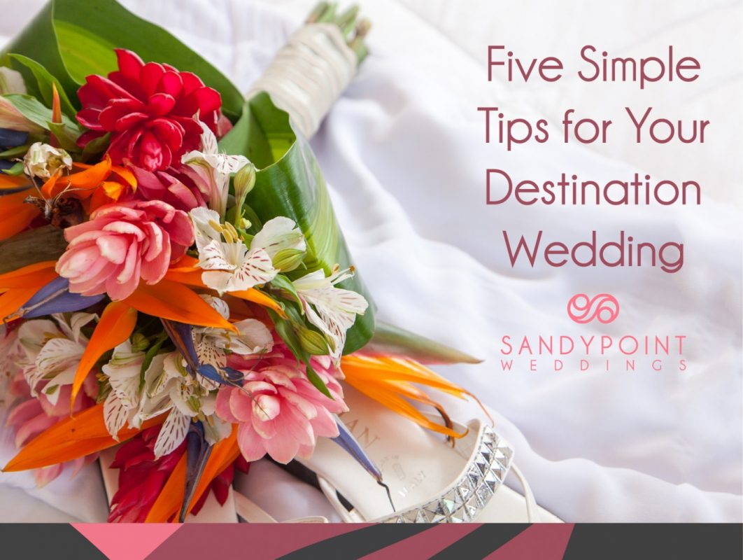 five simple tips for your destination wedding