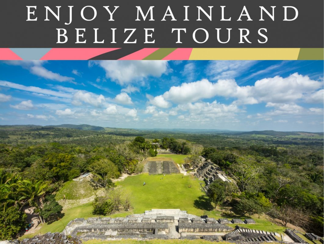 enjoy mainland belize tours
