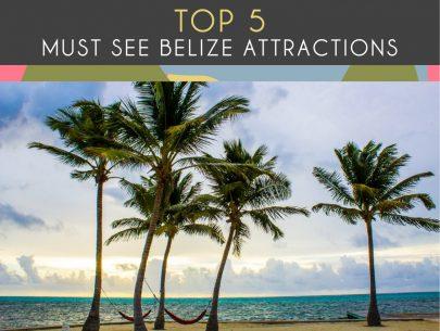 op 5 Must See Belize Attractions