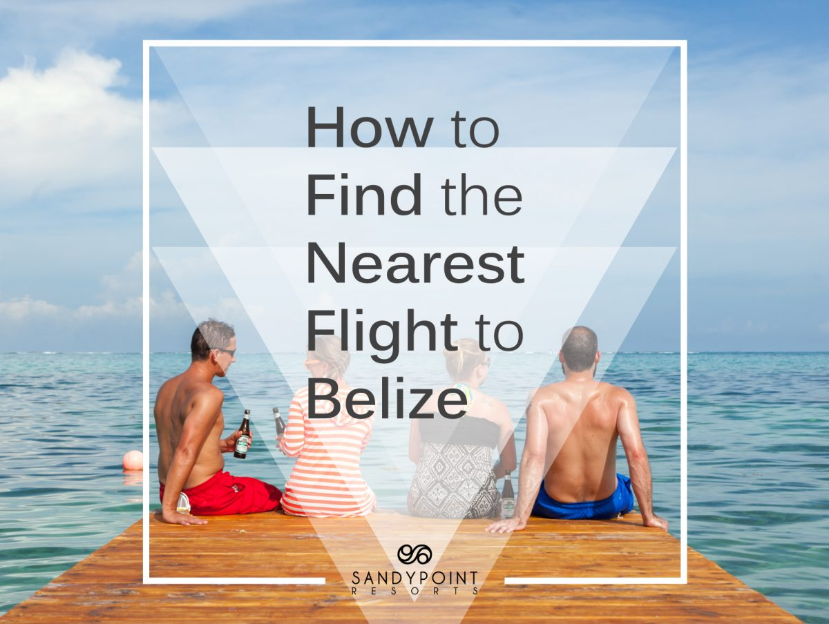 How to Find the nearest flight to belize