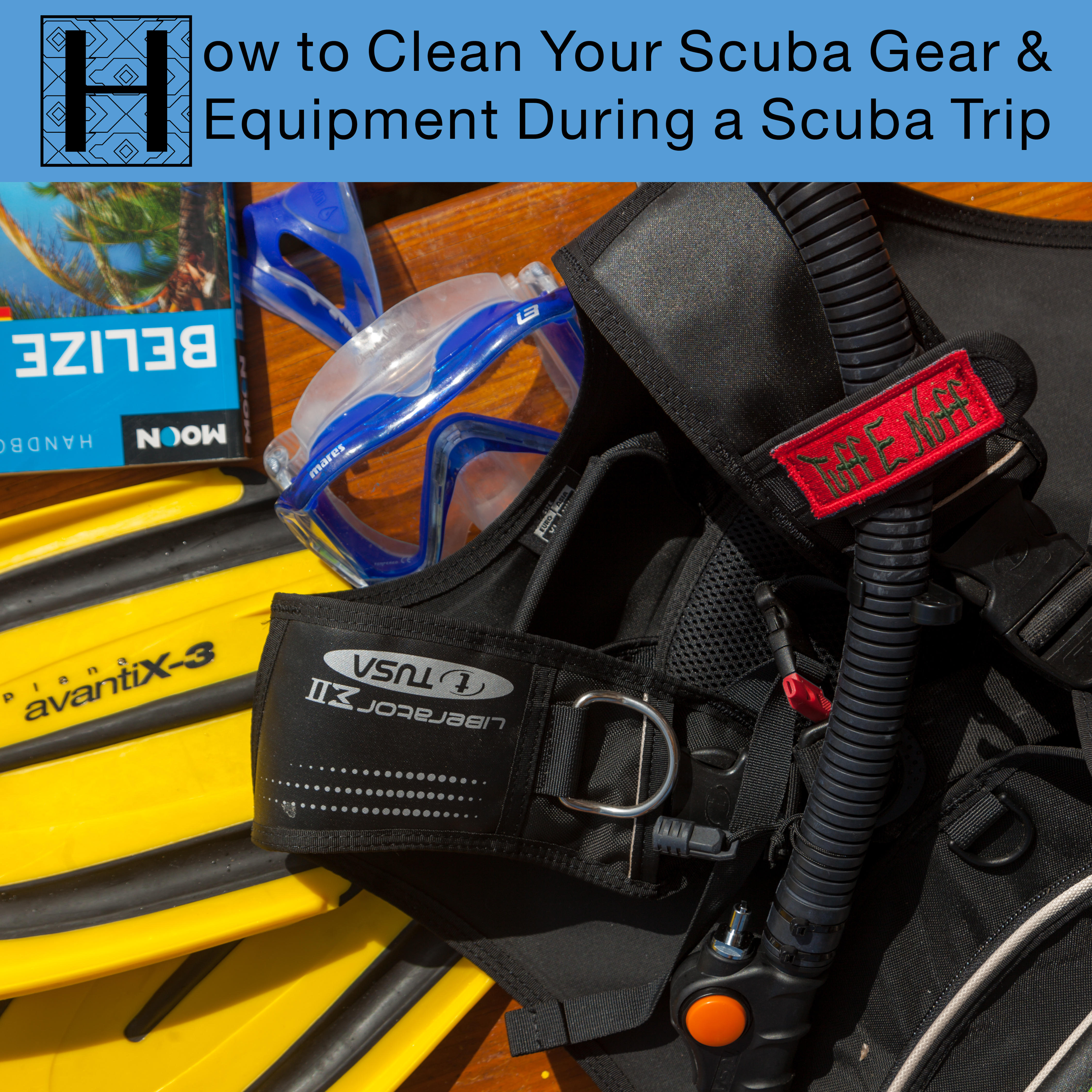 How to clean your scuba gear & Equipment during a scuba trip
